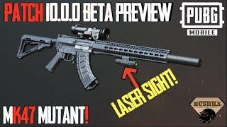 patch 10.0.0 Beta Mk47 Mutant & Laser Sight Pubg Mobile & DOWNLOAD LINK