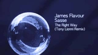 Video James Flavour, Sasse - The Right Way (Tony Lionni Remix) download MP3, 3GP, MP4, WEBM, AVI, FLV Juli 2018