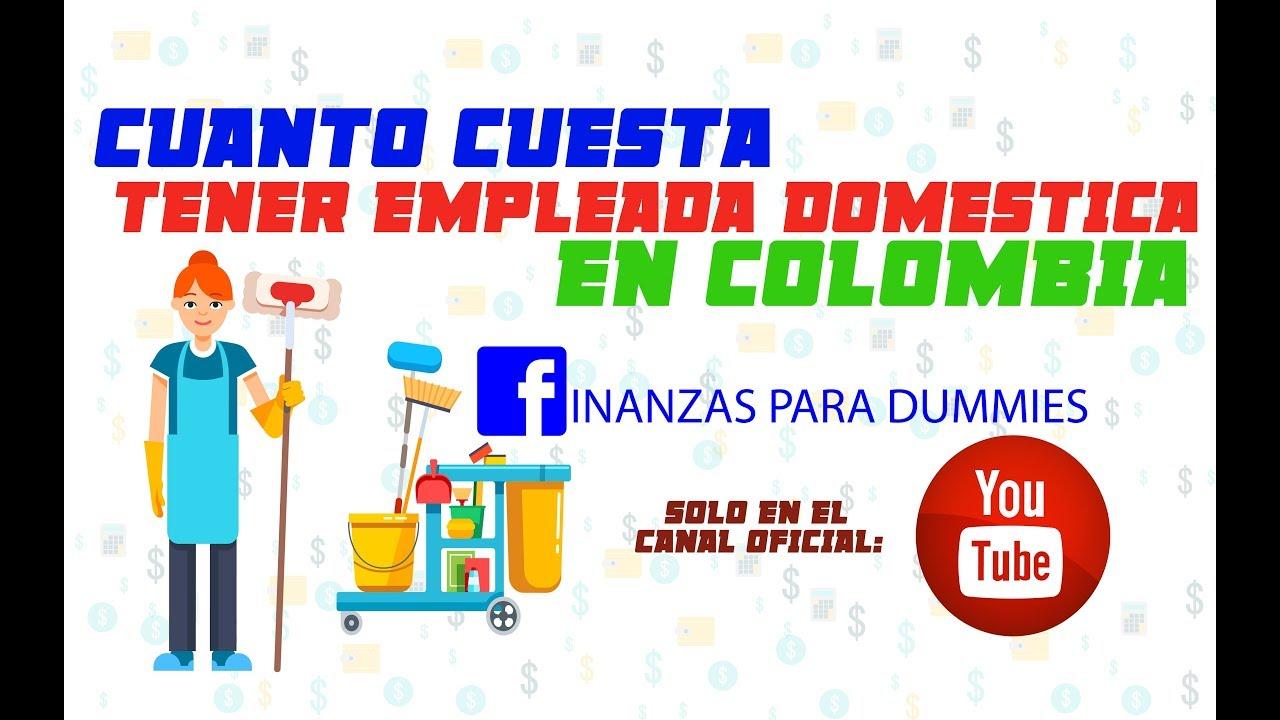 Cuanto cuesta tener empleada domestica en colombia youtube for Cuanto cuesta contratar una alarma