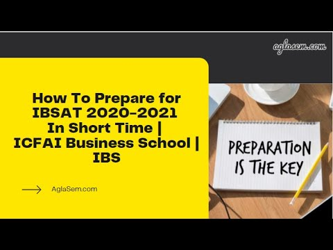 How To Prepare for IBSAT 2020-2021 In Short Time | ICFAI Business School | IBS