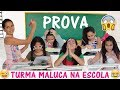 TURMA MALUCA - DIA DE PROVA NA ESCOLA - Bela Bagunça