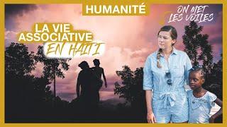 Humanité | S1E3 En Haïti avec On Met Les Voiles