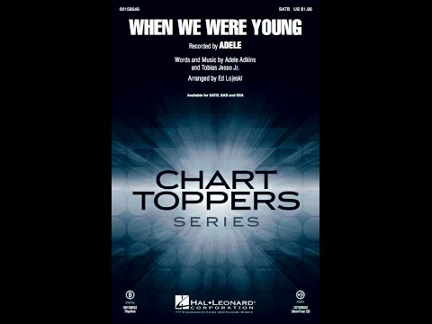 When We Were Young (SATB) - Arranged by Ed Lojeski