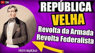 República Velha: Revolta Federalista e Revolta da Armada |Resumo ENEM - Vídeo aula de História|