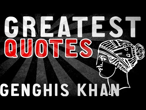 Genghis Khan - GREATEST QUOTES