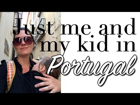SOLO TRAVEL WITH TODDLER: My first solo trip to Portugal with my two-year-old, part one