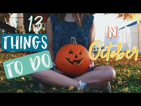 13 Things You NEED to do in October - What to do When You're Bored in the Fall!