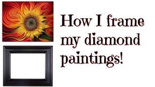 How I frame my diamond paintings (using a wood frame)!!
