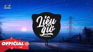 LIỆU GIỜ - 2T x Văn (Doung Remix)   Nhạc Remix EDM Tiktok 8D Gây Nghiện Nghe Không Biết Chán
