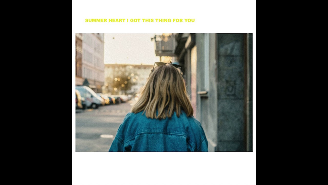 summer-heart-i-got-this-thing-for-you-kuratedsound