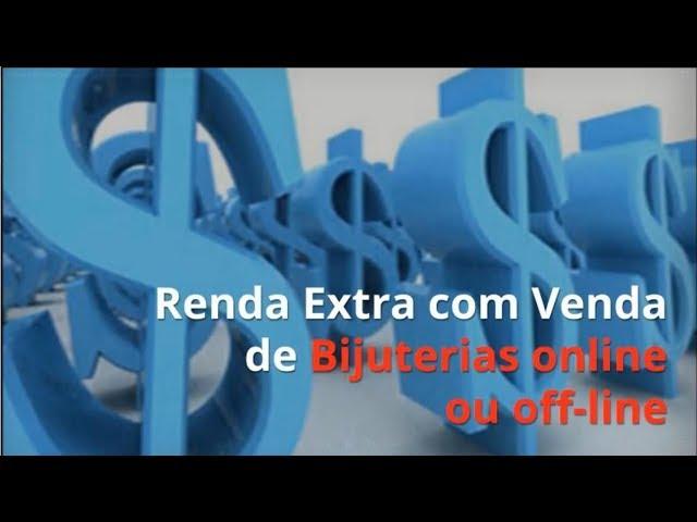 RENDA EXTRA COM VENDA DE BIJUTERIAS ONLINE OU OFF LINE PRONTO