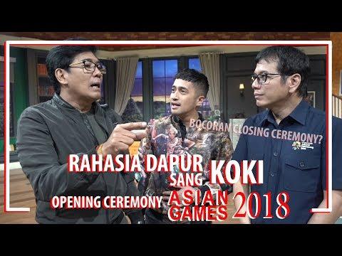 RAHASIA DAPUR Sang KOKI Opening Ceremony Asian Games 2018