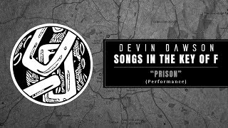 """Devin Dawson - """"Prison"""" (Songs in the Key of F Performance)"""