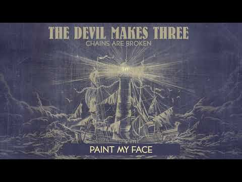 "The Devil Makes Three - ""Paint My Face"" [Audio Only]"