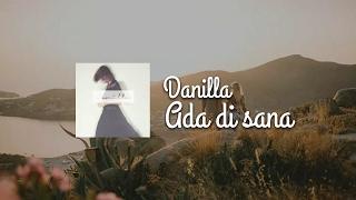 Danilla - Ada di sana (Lirik)