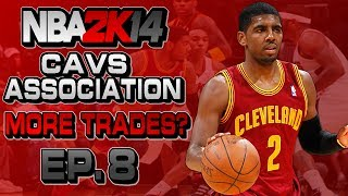 NBA 2K14 Association Ep.8 - Cleveland Cavaliers | Trade? ft. Michael Carter Williams | Gameplay