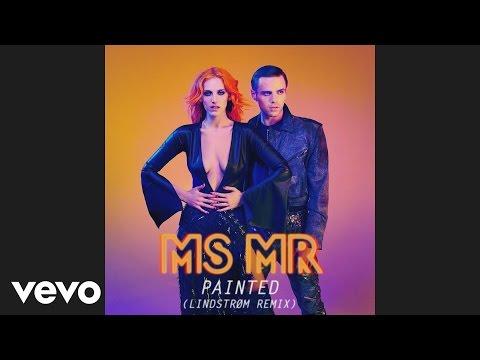 MS MR - Painted (Lindstrøm Remix) [Audio]