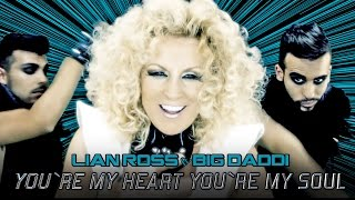 Смотреть клип Lian Ross Feat. Big Daddi - You'Re My Heart, You'Re My Soul