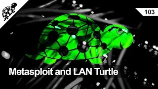 LAN Turtle 103 - Metasploit and LAN Turtle with Meterpreter