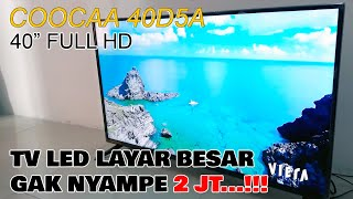 Review TV LED 40 Inch Harga Dibawah 2 juta - Coocaa 40D5A