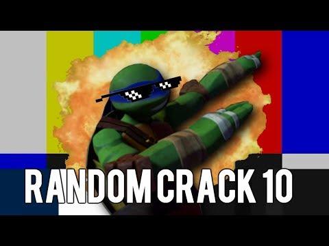 RANDOM CRACK 10 !!!