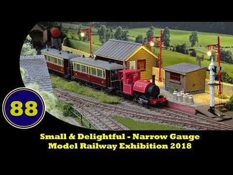 Small & Delightful – Narrow Gauge Model Railway Exhibition 2018 – 12/05/2018