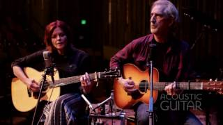 Acoustic Guitar Sessions Presents Rosanne Cash and John Leventhal
