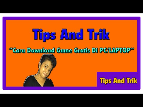 Tips And Trik ''Cara Download Game Gratis Di PC/LAPTOP''