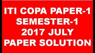 ITI COMPUTER OPERATOR AND PROGRAMMING ASSISTANT SEMESTER 1 2017 JULY PAPER SOLUTION