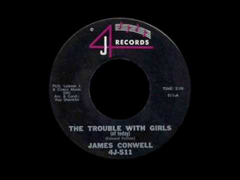 James Conwell - The Trouble With Girls (Of Today)