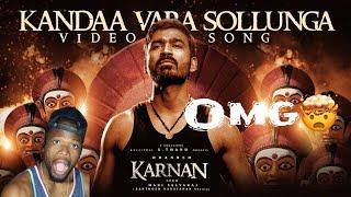 Karnan | Kandaa Vara Sollunga Video Song | Dhanush | Mari Selvaraj | Santhosh Narayanan (REACTION)
