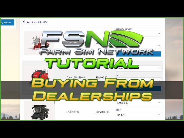 Buying from Dealerships | Farm Sim Network (FSN) Tutorial #18