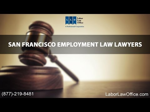 San Francisco Employment Law Lawyers | Labor Law Office