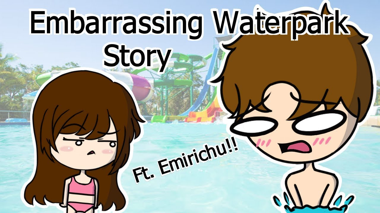 Embarrassing Water Park Story Ft Emirichu Youtube
