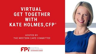 A Virtual Get Together Kate Holmes, CFP®