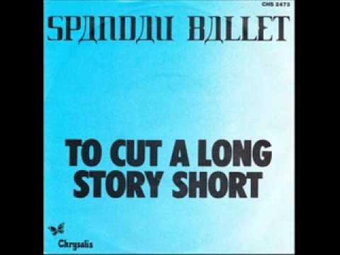 Spandau Ballet - To Cut A Long Story Short - 12'' Version.