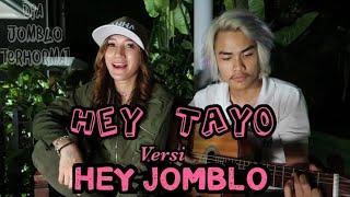 HEY TAYO versi HEY JOMBLO with Andreas Setya Marisha Chacha