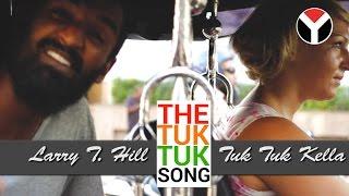 The Tuk Tuk Song  Larry T Hill Ft Tuk Tuk Kella