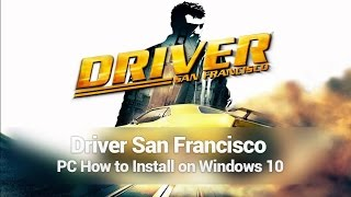 Driver San Francisco PC Installer UI Mod Error Windows 10  FIX