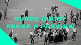 Super Rugby 2018 Round 2 Preview