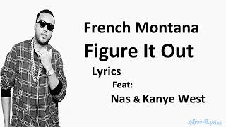 Download Video French Montana Figure It Out Ft. Nas & Kanye West (Lyrics) MP3 3GP MP4