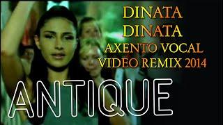 Antique - Dinata Dinata (Axento vocal video remix 2014)