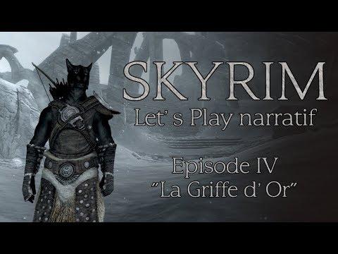 """Skyrim - Episode 4 """"La Griffe d'Or"""" (Let's play narratif)"""