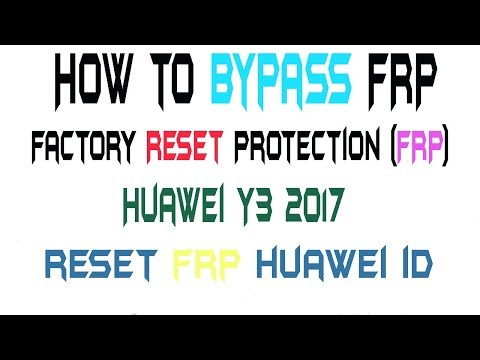 Huawei Y3 2017 | Frp Reset Factory Reset Protection FRP On Huawei