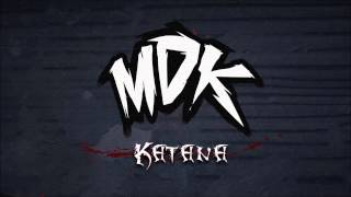 Repeat youtube video MDK - Katana (Free Download)