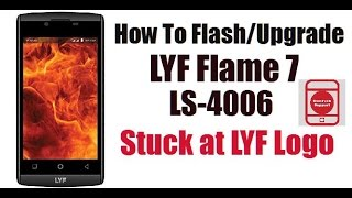 How To Flash LYF Flame 7 LS-4006 | Stuck at Logo