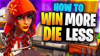 HOW TO WIN MORE AND DIE LESS! Advanced Guide to Win More Games! (Fortnite Battle Royale)