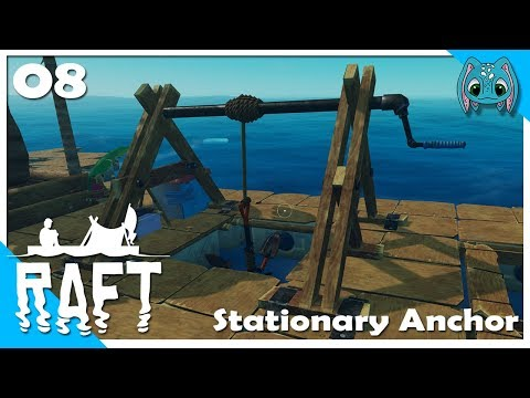 Stationary Anchor | S1 Ep8 | Raft Let's Play