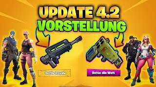 UPDATE 4.2 | VORSTELLUNG 🦄 NEUE FEATURES ❤| FORTNITE: RETTE DIE WELT & BATTLE ROYALE