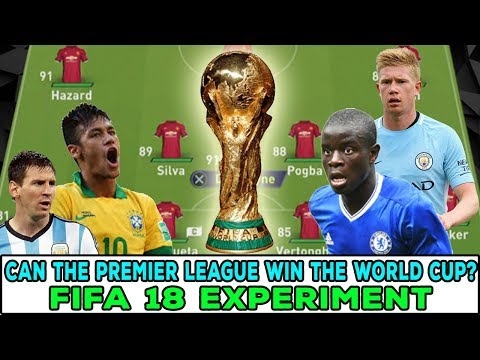 Can The Premier League Win The World Cup? - FIFA 18 Experiment